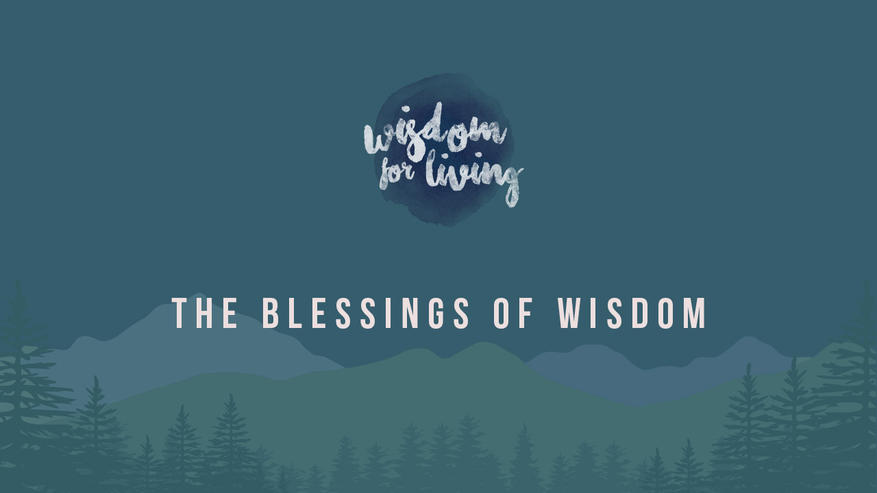 The blessing of wisdom