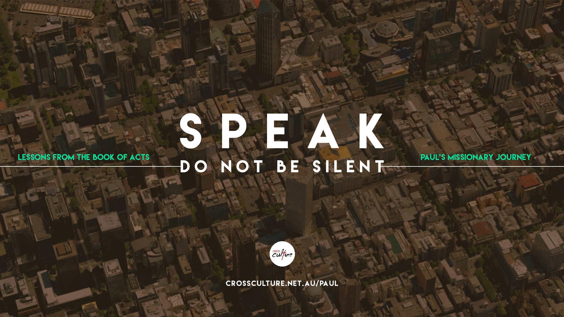 Speak! Do not be silent!